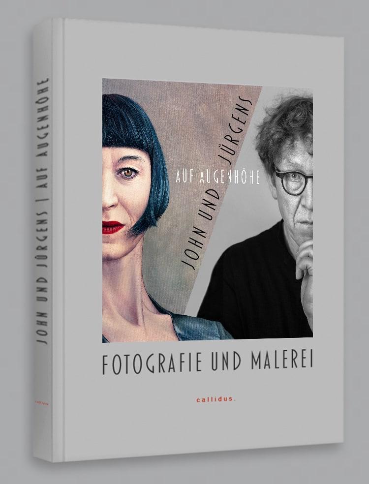 Bildband Katharina John, Auf Augenhöhe, John und Jürgens, Fotografie und Malerei, Katalog / Kunstband / Ausstellungskatalog / Buch